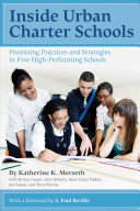 Inside urban charter schools : promising practices and strategies in five high-performing schools /