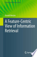 A feature-centric view of information retrieval