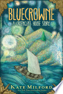 Bluecrowne : a Greenglass House story /