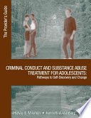 Criminal conduct and substance abuse treatment for adolescents : the provider's guide : pathways to self-discovery and change /