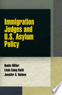 Immigration judges and U.S. asylum policy /