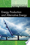 Energy production and alternative energy /