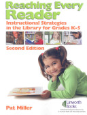 Reaching every reader : instructional strategies in the library for grades K-5 /