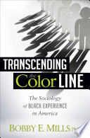 Transcending the color line : the sociology of black experience in America /