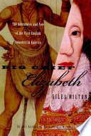 Big Chief Elizabeth : the adventures and fate of the First English Colonists in America /