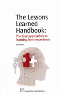 The lessons learned handbook : practical approaches to learning from experience /
