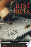 "Just the facts : how ""objectivity"" came to define American journalism /"