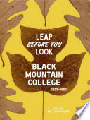 Leap before you look : Black Mountain College, 1933-1957 /