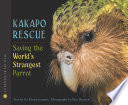 Kakapo rescue : saving the world's strangest parrot /