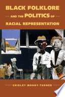 Black folklore and the politics of racial representation /