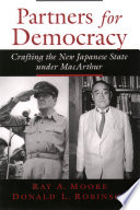 Partners for democracy : crafting the new Japanese state under MacArthur /