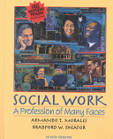 Social work : a profession of many faces /