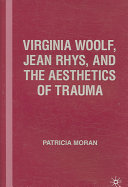Virginia Woolf, Jean Rhys and the aesthetics of trauma /