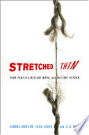 Stretched thin : poor families, welfare work, and welfare reform /
