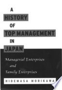 A history of top management in Japan : managerial enterprises and family enterprises /