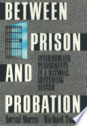 Between prison and probation : intermediate punishments in a rational sentencing system /