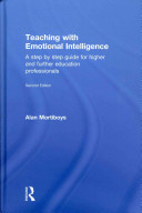 Teaching with emotional intelligence : a step-by-step guide for higher and further education professionals /