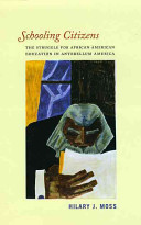 Schooling citizens : the struggle for African American education in antebellum America /