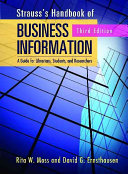 Strauss's handbook of business information : a guide for librarians, students, and researchers /