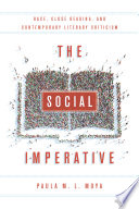 The social imperative : race, close reading, and contemporary literary criticism /