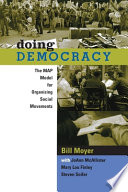 Doing democracy : the MAP model for organizing social movements /