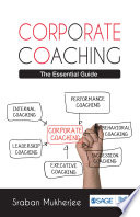 Corporate coaching : the essential guide /