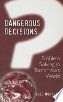 Dangerous decisions : problem solving in tomorrow's world /