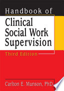 Handbook of clinical social work supervision /