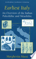 Earliest Italy : an overview of the Italian Paleolithic and Mesolithic /