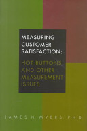 Measuring customer satisfaction : hot buttons and other measurement issues /