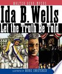 Ida B. Wells : let the truth be told /