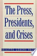 The press, presidents, and crises /