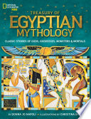 Treasury of Egyptian mythology : classic stories of gods, goddesses, monsters & mortals /