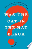 Was the Cat in the Hat black? : the hidden racism of children's literature, and the need for diverse books /