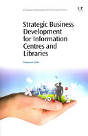 Strategic business development for information centres and libraries /