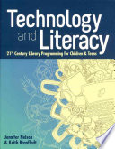 Technology and literacy : 21st century library programming for children and teens /