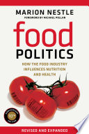 Food politics : how the food industry influences nutrition and health /