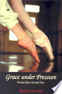 Grace under pressure : passing dance through time /