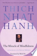 The miracle of mindfulness a manual on meditation /