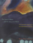 The love of nature and the end of the world : the unspoken dimensions of environmental concern /