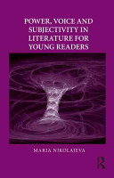 Power, voice and subjectivity in literature for young readers /