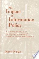 The impact of information policy : measuring the effects of the commercialization of Canadian government statistics /
