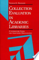 Collection evaluation in academic libraries : a literature guide and annotated bibliography /