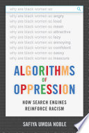 Algorithms of oppression : how search engines reinforce racism /