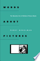 Words about pictures : the narrative art of children's picture books /
