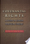 Covenantal rights : a study in Jewish political theory /