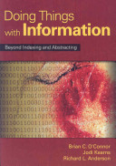 Doing things with information : beyond indexing and abstracting /