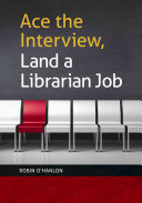 Ace the interview, land a librarian job /