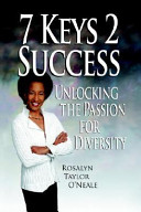 7 keys 2 success : unlocking the passion for diversity /