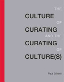 The culture of curating and the curating of culture(s) /